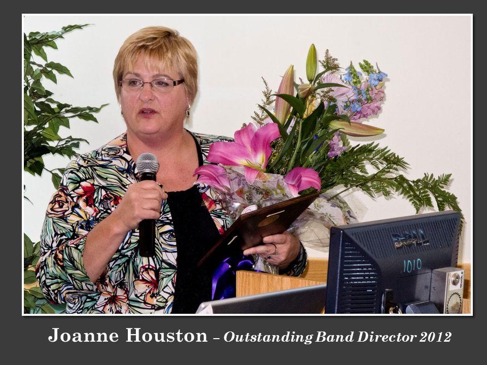 Joanne Houston – Outstanding Band Director 2012