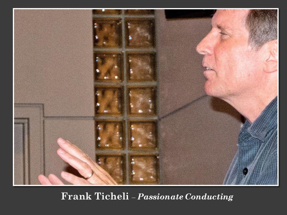 Frank Ticheli – Passionate Conducting