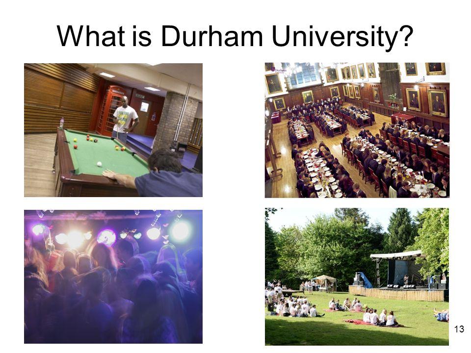 What is Durham University? 13