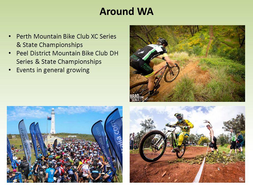 Around WA Perth Mountain Bike Club XC Series & State Championships Peel District Mountain Bike Club DH Series & State Championships Events in general growing