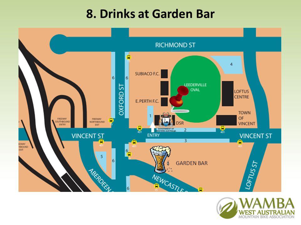 8. Drinks at Garden Bar GARDEN BAR