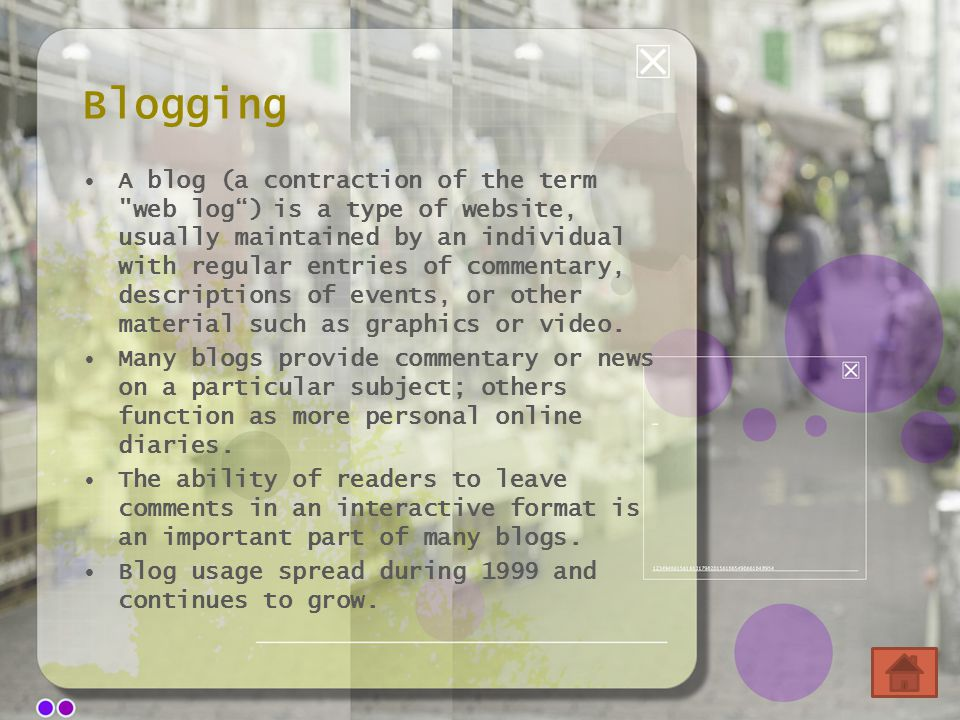 Blogging A blog (a contraction of the term