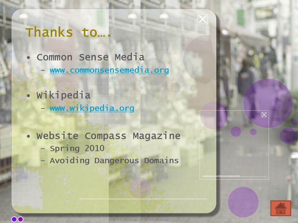 Thanks to…. Common Sense Media –www.commonsensemedia.orgwww.commonsensemedia.org Wikipedia –www.wikipedia.orgwww.wikipedia.org Website Compass Magazin