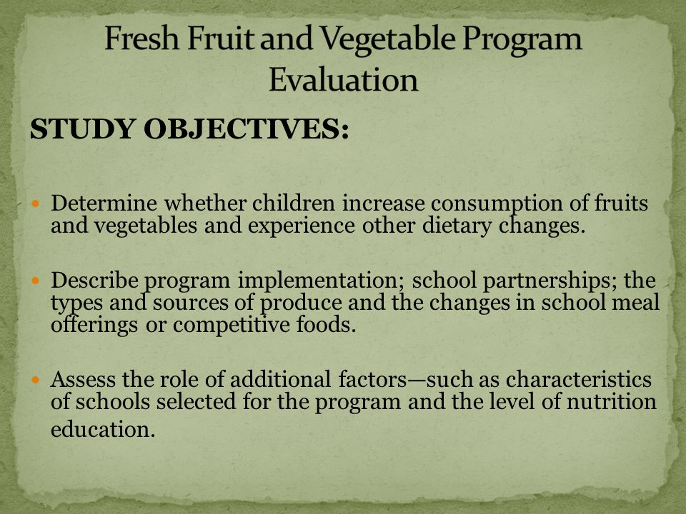 STUDY OBJECTIVES: Determine whether children increase consumption of fruits and vegetables and experience other dietary changes.
