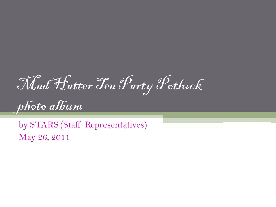 Mad Hatter Tea Party Potluck photo album by STARS (Staff Representatives) May 26, 2011