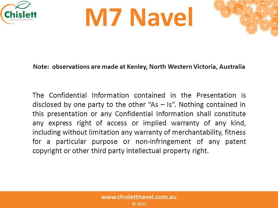 M7 Navel Note: observations are made at Kenley, North Western Victoria, Australia The Confidential Information contained in the Presentation is disclo
