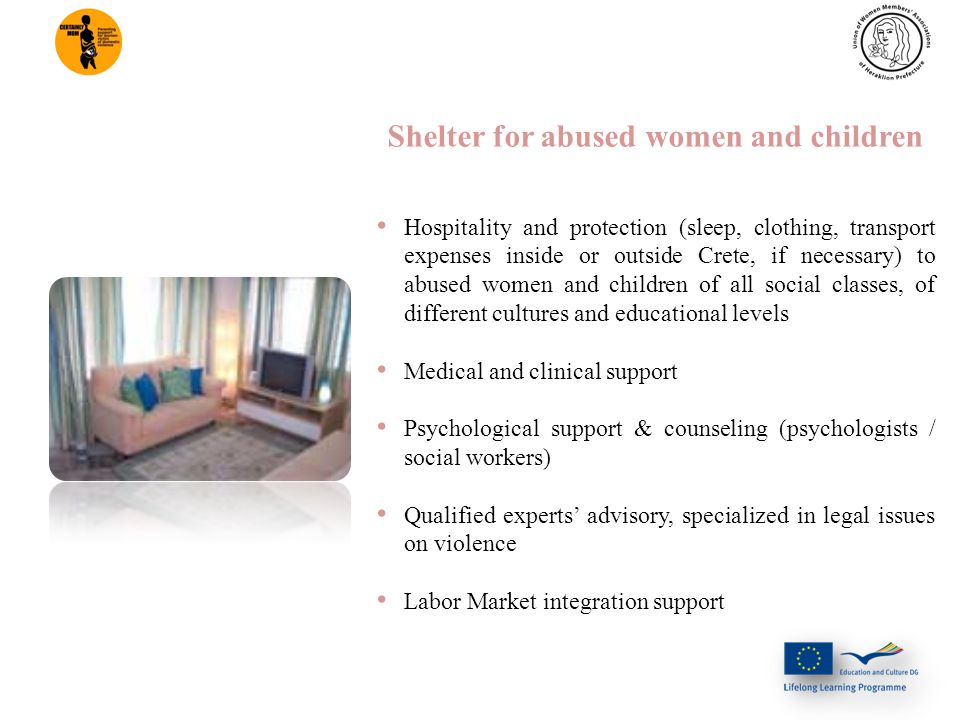 TARGET GROUP Abused women and children, ethnic minorities, immigrant women, homeless, single parent families mainly headed by a woman, isolated elderly people Profile: 250 women/year, (18-45), most of them are married mothers, unemployed, of lower education