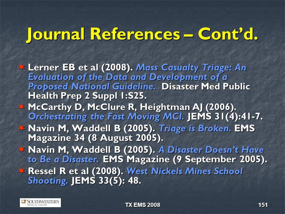 TX EMS 2008151 Journal References – Contd.Lerner EB et al (2008).
