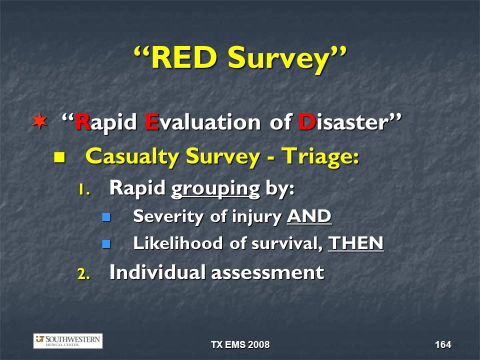 TX EMS 2008164 RED Survey Rapid Evaluation of DisasterRapid Evaluation of Disaster Casualty Survey - Triage: Casualty Survey - Triage: 1. Rapid groupi