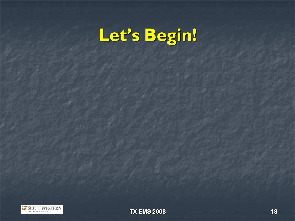 TX EMS 200818 Lets Begin!