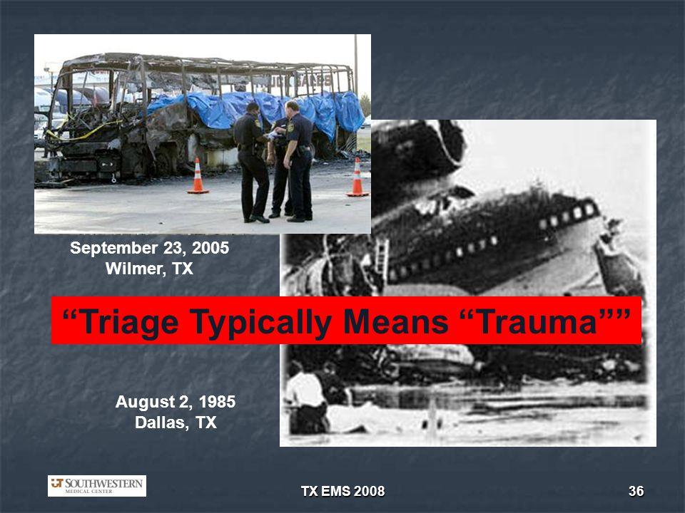 TX EMS 200836 www.masada2000.org AP photo: Matt Slocum September 23, 2005 Wilmer, TX August 2, 1985 Dallas, TX Triage Typically Means Trauma