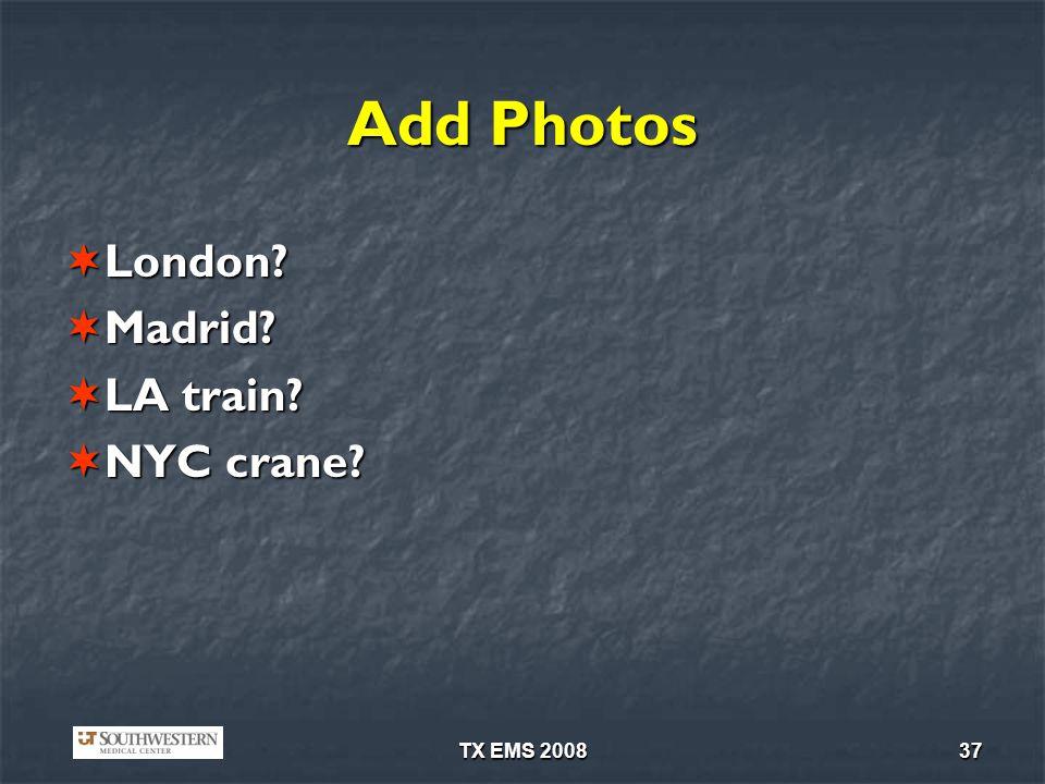 TX EMS 200837 Add Photos London? London? Madrid? Madrid? LA train? LA train? NYC crane? NYC crane?