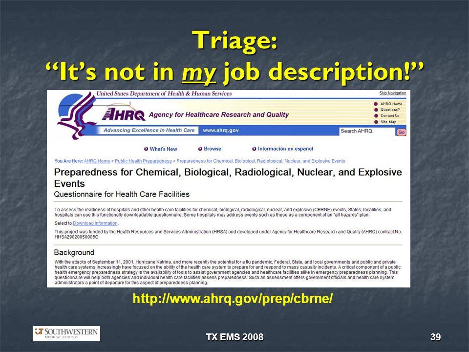 TX EMS 200839 Triage: Its not in my job description! http://www.ahrq.gov/prep/cbrne/