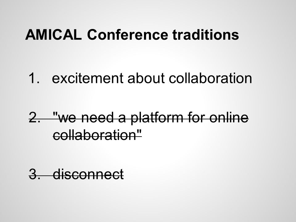 AMICAL Conference traditions 3.disconnect 2.