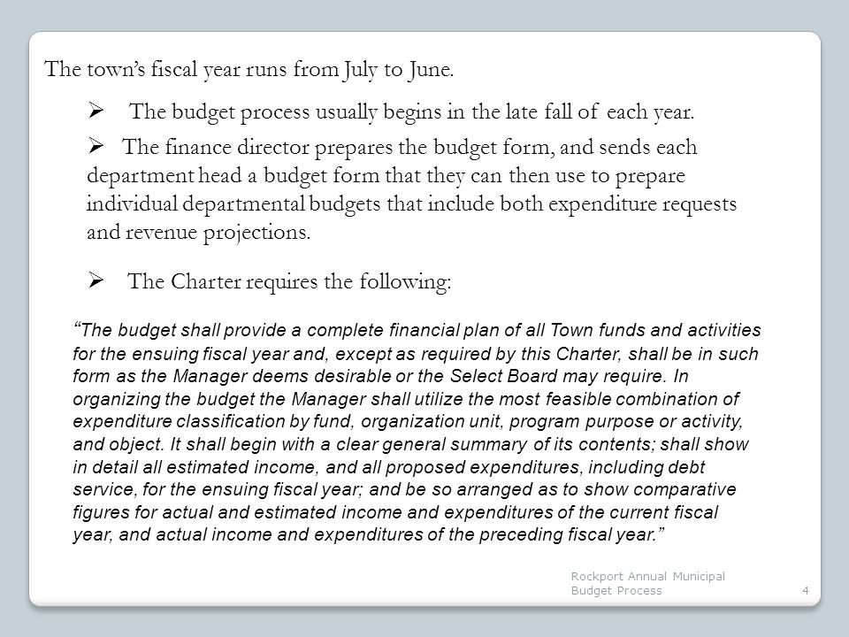 Rockport Annual Municipal Budget Process4 The budget process usually begins in the late fall of each year.