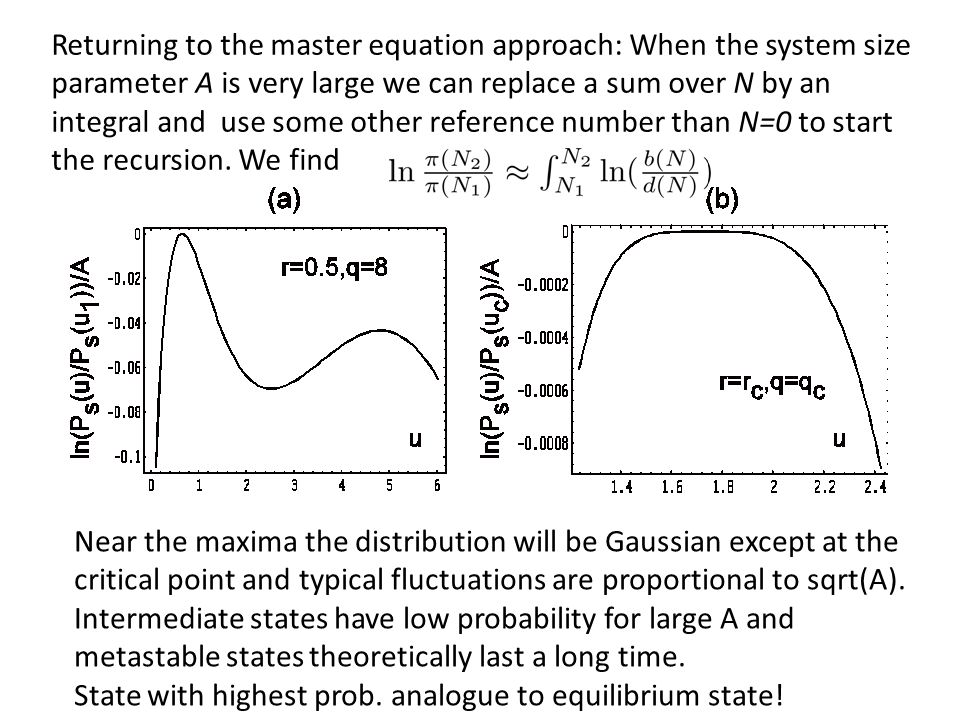 Returning to the master equation approach: When the system size parameter A is very large we can replace a sum over N by an integral and use some othe