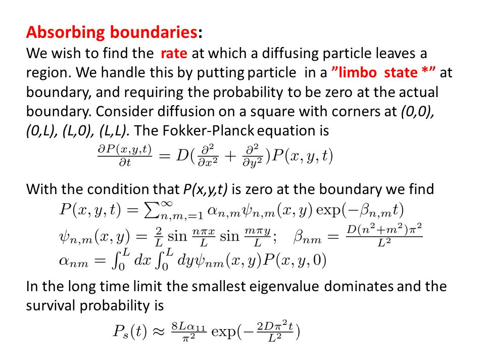 Absorbing boundaries: We wish to find the rate at which a diffusing particle leaves a region. We handle this by putting particle in a limbo state * at