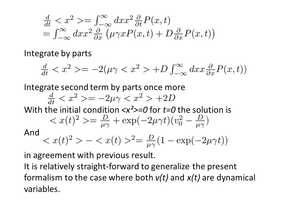 Integrate by parts Integrate second term by parts once more With the initial condition =0 for t=0 the solution is And in agreement with previous result.