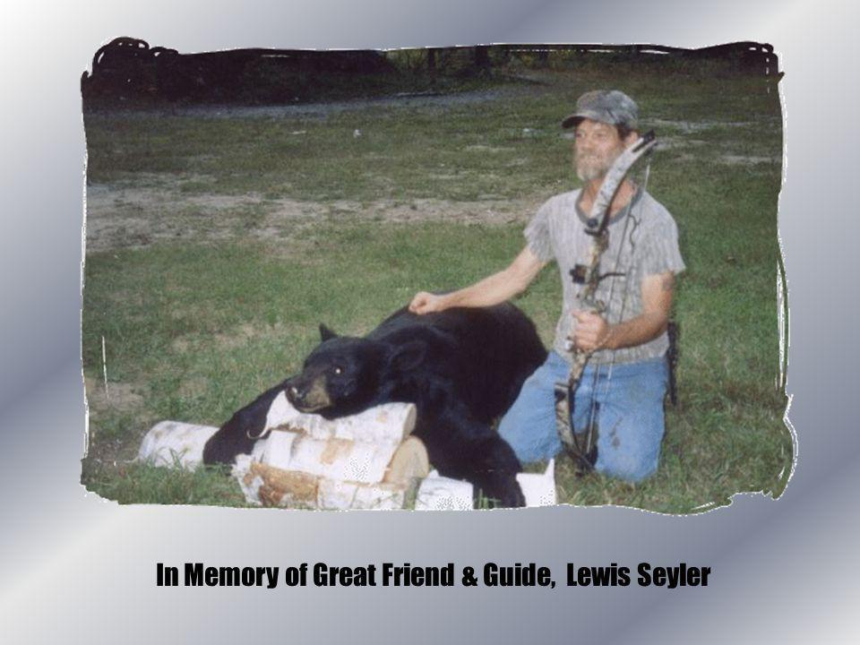 In Memory of Great Friend & Guide, Lewis Seyler