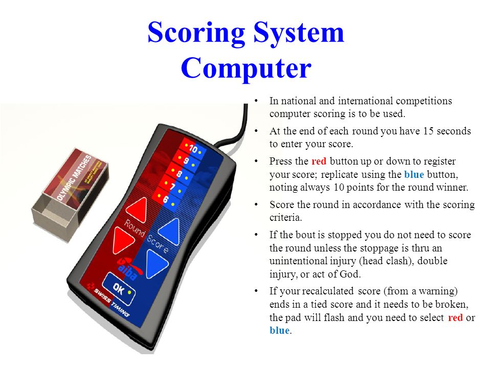 Scoring System Computer In national and international competitions computer scoring is to be used.