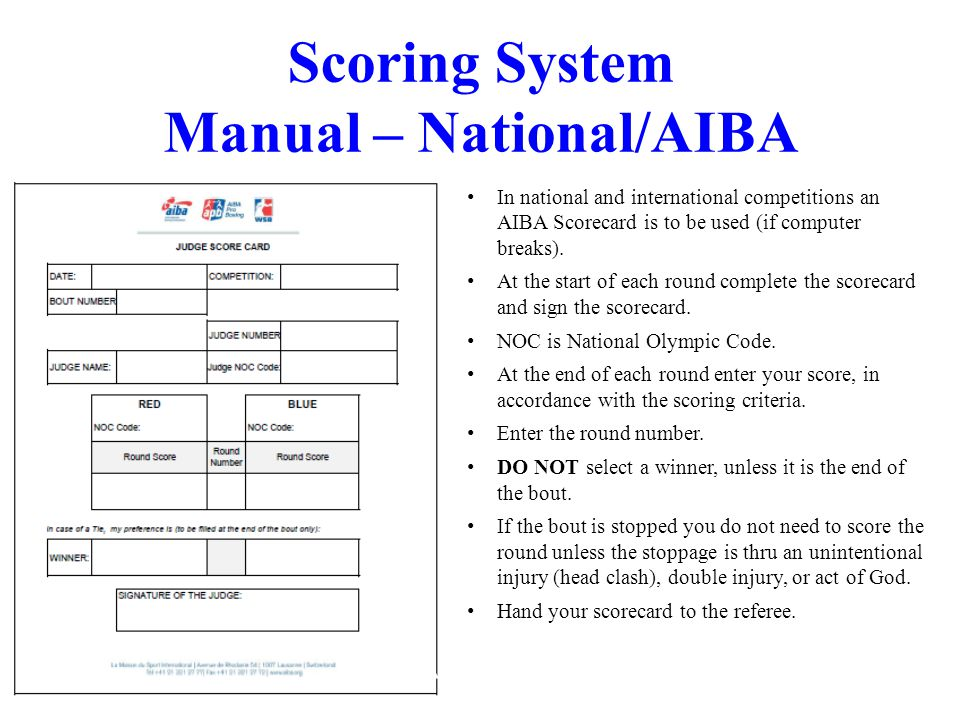 Ver Jan 2012 Scoring System Manual – National/AIBA In national and international competitions an AIBA Scorecard is to be used (if computer breaks). At