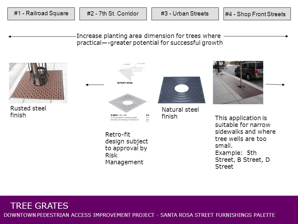 DOWNTOWN PEDESTRIAN ACCESS IMPROVEMENT PROJECT - SANTA ROSA STREET FURNISHINGS PALETTE TREE GRATES #1 - Railroad Square #2 - 7th St.