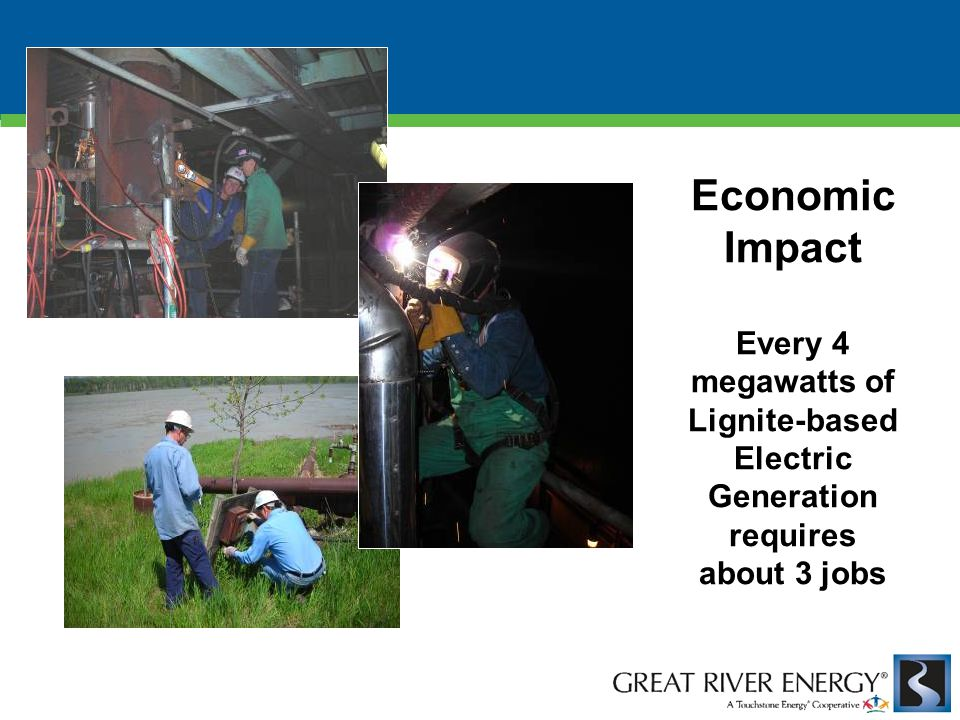 Economic Impact Every 4 megawatts of Lignite-based Electric Generation requires about 3 jobs