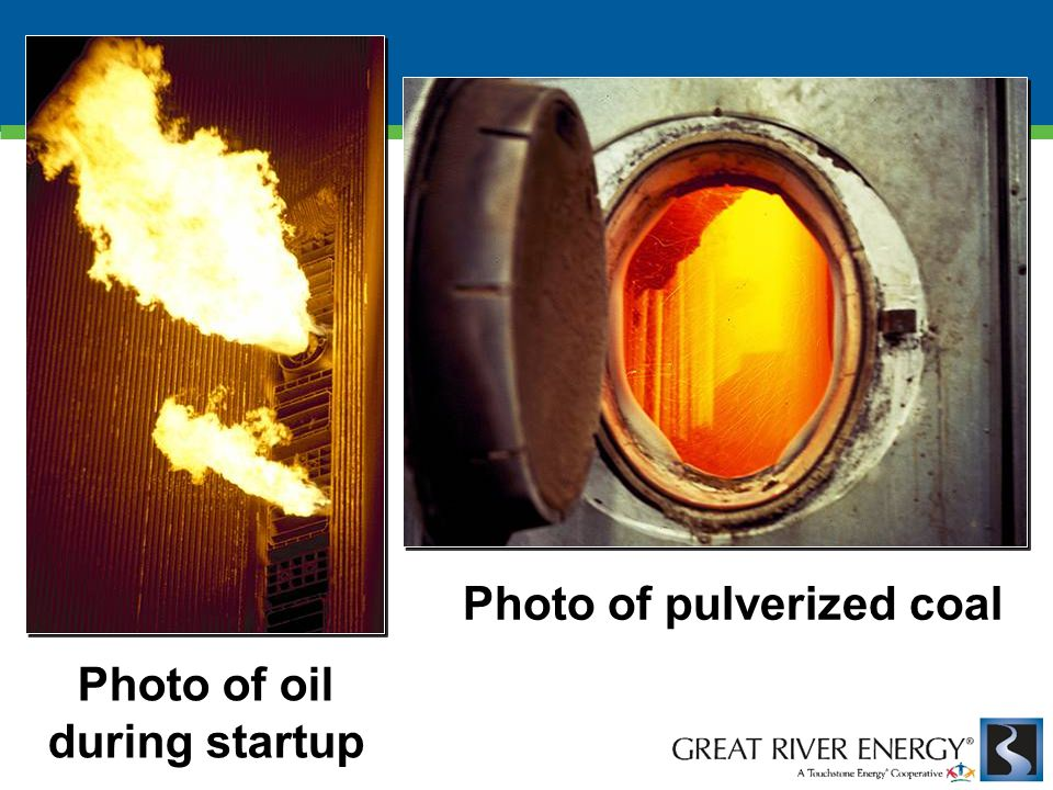 Photo of pulverized coal Photo of oil during startup