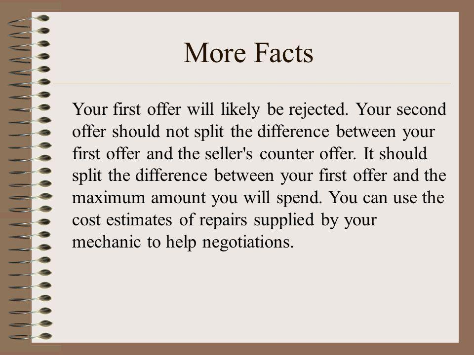 Your first offer will likely be rejected. Your second offer should not split the difference between your first offer and the seller's counter offer. I