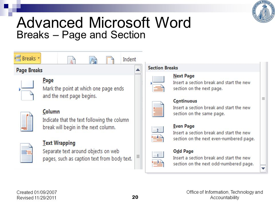 Breaks – Page and Section Office of Information, Technology and Accountability 20 Created 01/09/2007 Revised 11/29/2011 Advanced Microsoft Word