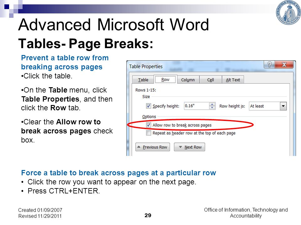 Office of Information, Technology and Accountability 29 Created 01/09/2007 Revised 11/29/2011 Tables- Page Breaks: Prevent a table row from breaking across pages Click the table.