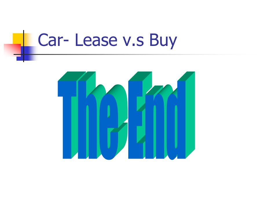 Resources For new/used car comparison http://www.autos.yahoo.com For information how to lease or buy http://www.leaseguide.com For the Secret Price Quote http://www.carpricesecrets.com http://www.carpricesecrets.com For Salvalge value and car price: http://www.kbb.com// http://www.edmunds.com/ http://www.cars.com/go/index.jsp aff=national http://www.leasecompare.com/