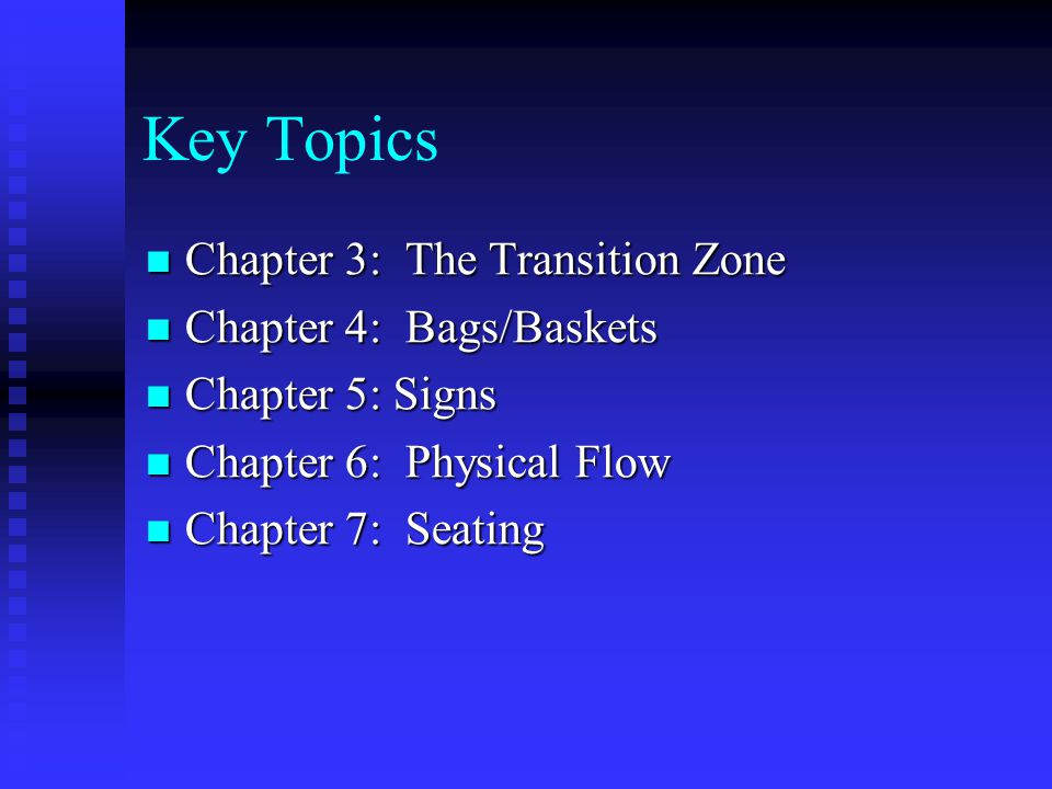 Key Topics Chapter 3: The Transition Zone Chapter 3: The Transition Zone Chapter 4: Bags/Baskets Chapter 4: Bags/Baskets Chapter 5: Signs Chapter 5: S