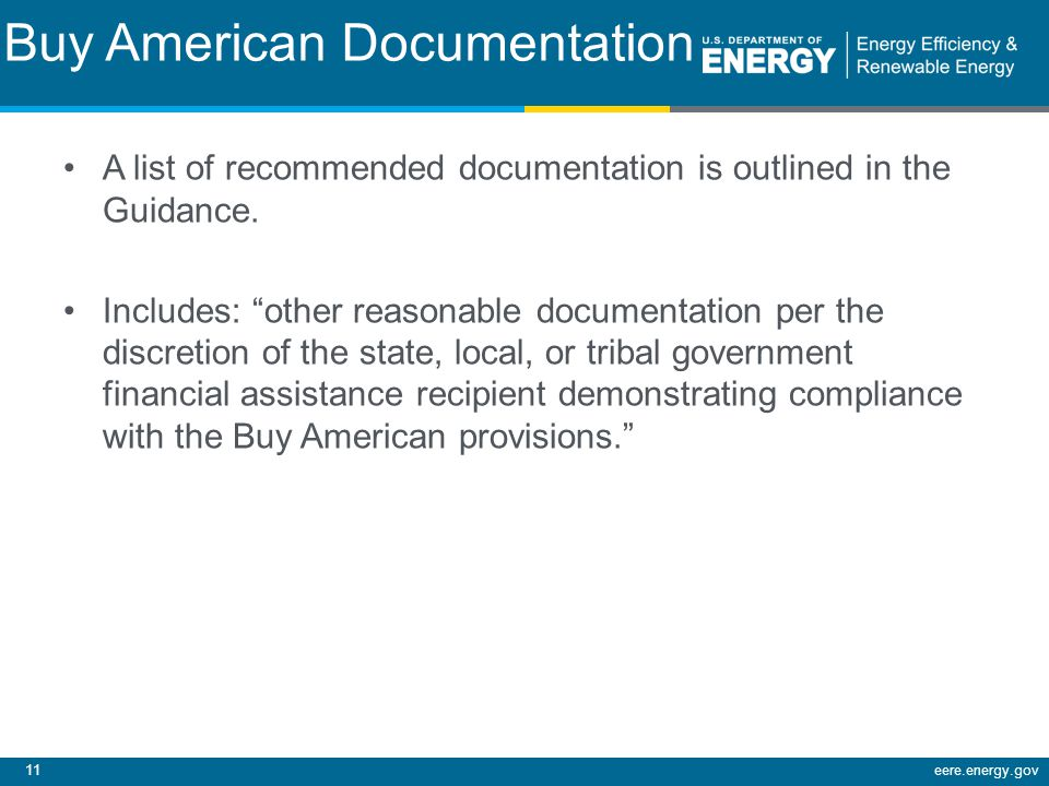 11eere.energy.gov Buy American Documentation A list of recommended documentation is outlined in the Guidance.
