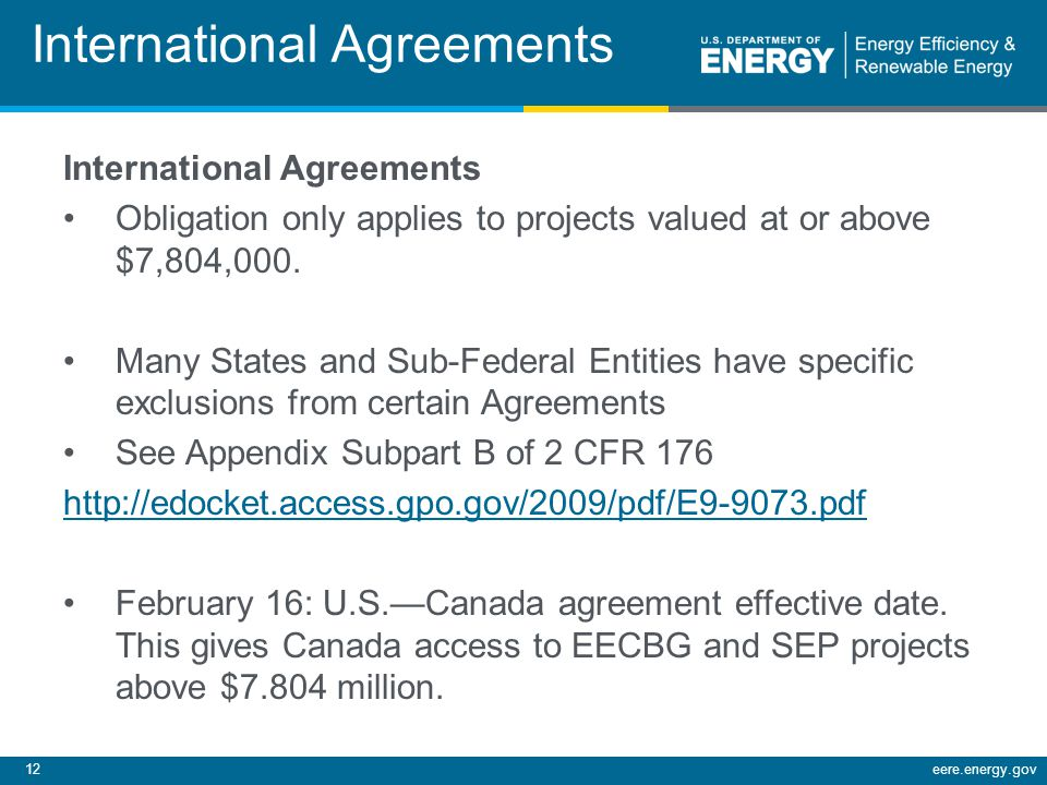 12eere.energy.gov International Agreements Obligation only applies to projects valued at or above $7,804,000.