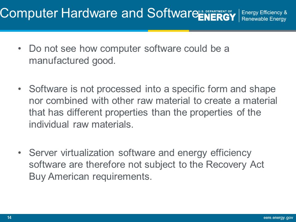14eere.energy.gov Computer Hardware and Software Do not see how computer software could be a manufactured good.