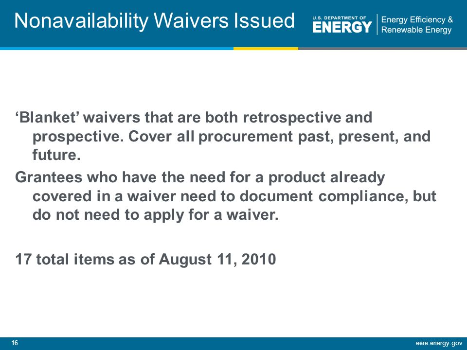 16eere.energy.gov Nonavailability Waivers Issued Blanket waivers that are both retrospective and prospective.