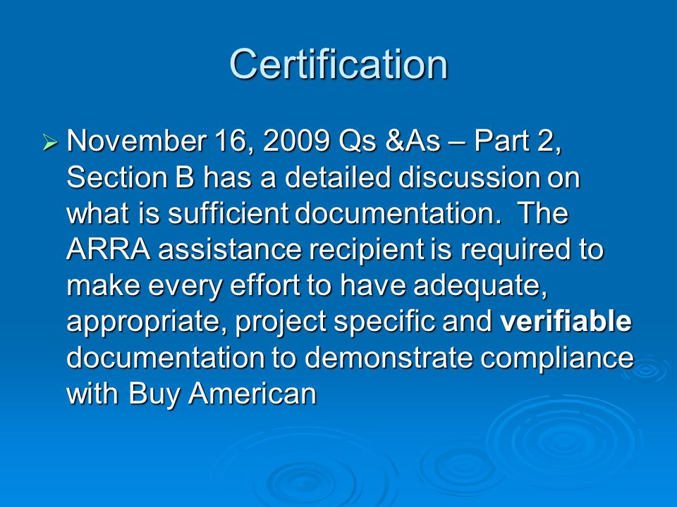 Certification November 16, 2009 Qs &As – Part 2, Section B has a detailed discussion on what is sufficient documentation.