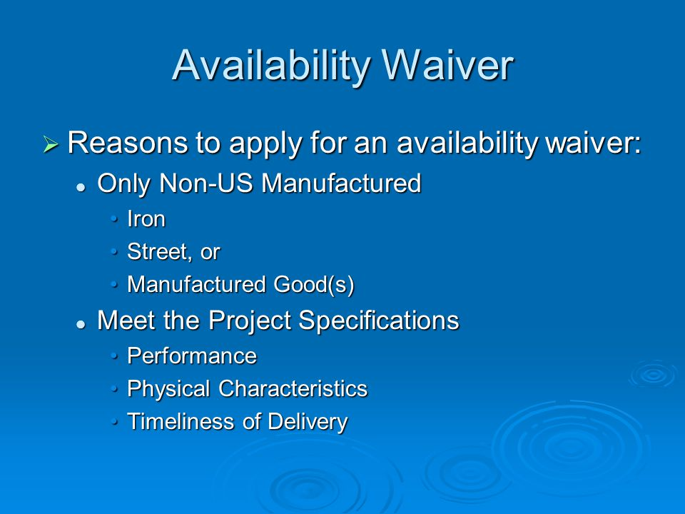 Availability Waiver Reasons to apply for an availability waiver: Reasons to apply for an availability waiver: Only Non-US Manufactured Only Non-US Man