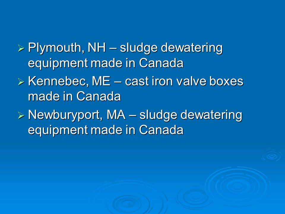 Plymouth, NH – sludge dewatering equipment made in Canada Plymouth, NH – sludge dewatering equipment made in Canada Kennebec, ME – cast iron valve boxes made in Canada Kennebec, ME – cast iron valve boxes made in Canada Newburyport, MA – sludge dewatering equipment made in Canada Newburyport, MA – sludge dewatering equipment made in Canada