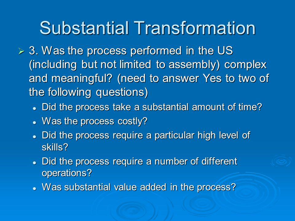 Substantial Transformation 3.