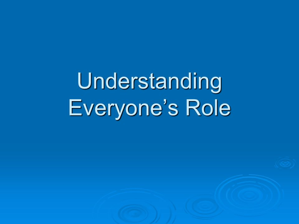 Understanding Everyones Role