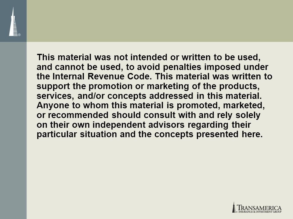 This material was not intended or written to be used, and cannot be used, to avoid penalties imposed under the Internal Revenue Code. This material wa
