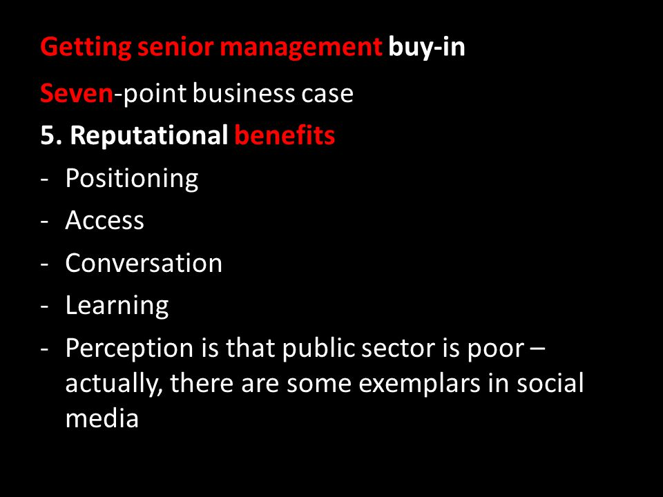 Getting senior management buy-in Seven-point business case 5.