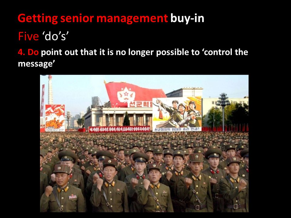 Getting senior management buy-in Five dos 4.