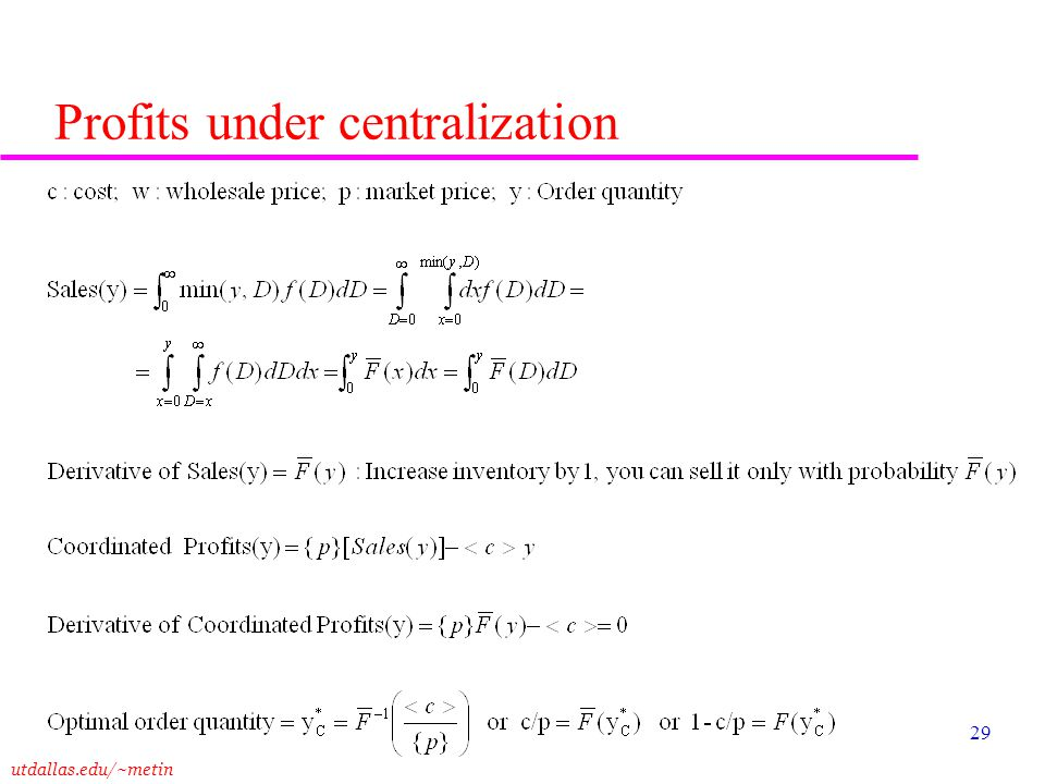 utdallas.edu/~metin 29 Profits under centralization