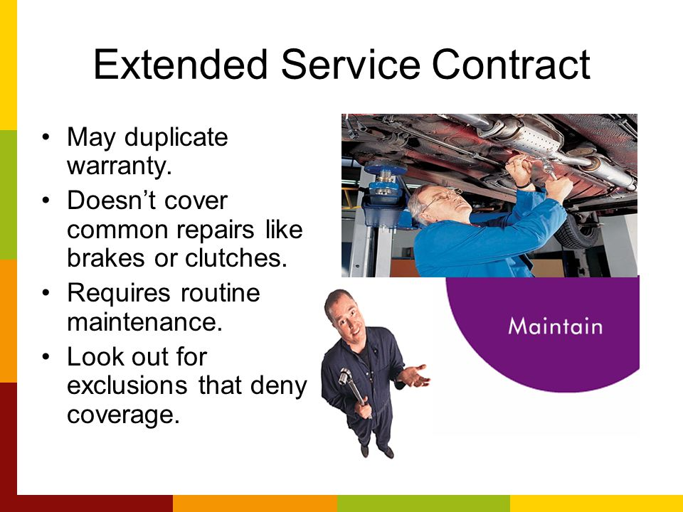 Extended Service Contract May duplicate warranty.