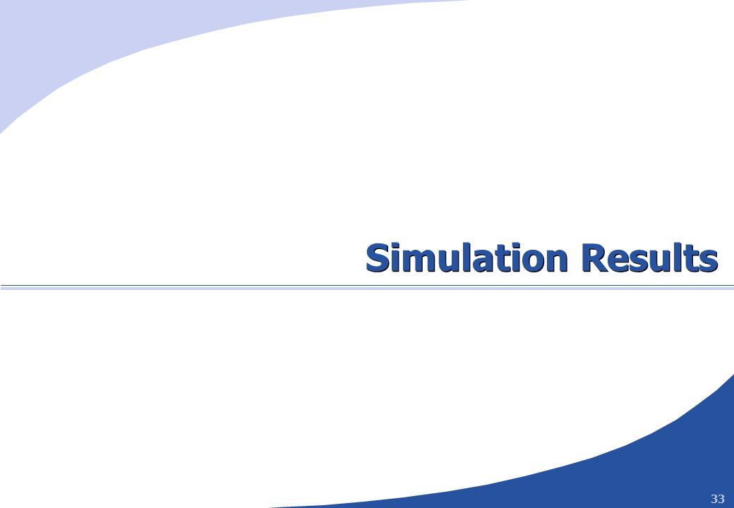 33 Simulation Results