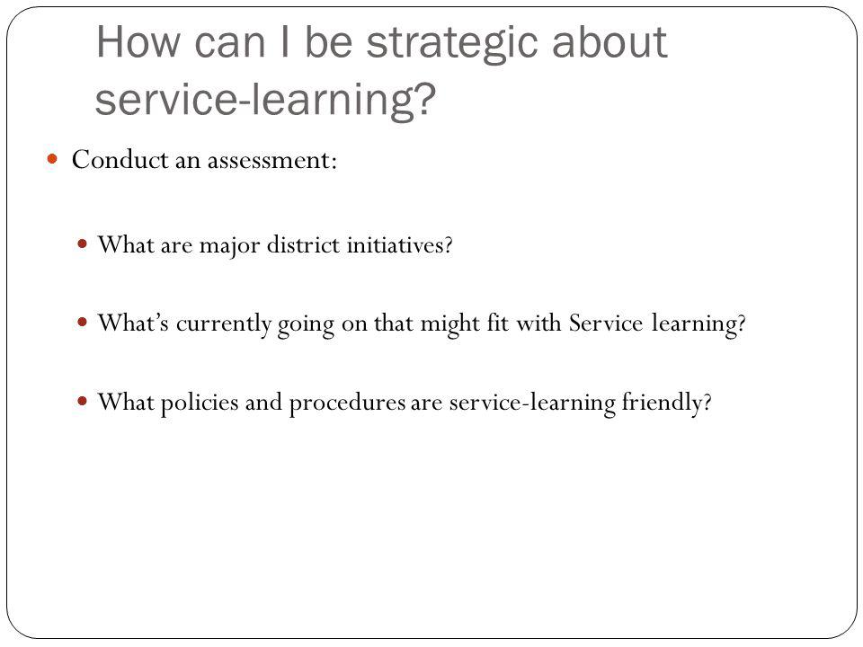 How can I be strategic about service-learning.