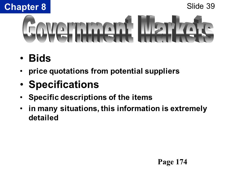 Chapter 8 Slide 39 Bids price quotations from potential suppliers Specifications Specific descriptions of the items in many situations, this informati